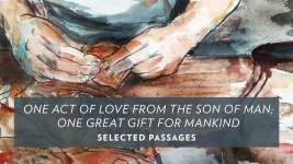One Act of Love From the Son of Man; One Great Gift for Mankind